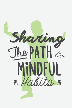 Sharing the path to mindful habits